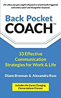 Back Pocket Coach: 33 Effective Communication Strategies for Work & Life
