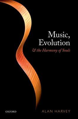 Music, evolution, and the harmony of the souls