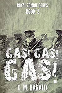 Gas! Gas! Gas! (Royal Zombie Corps Book 3)