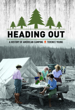 Heading Out A History of American Camping