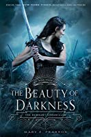 The Beauty of Darkness (The Remnant Chronicles, #3)