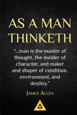 As a Man Thinketh - James Allen: Life Success Education