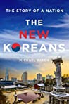 The New Koreans: The Story of a Nation