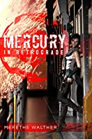 Mercury in Retrograde (A Shot In The Dark #1)