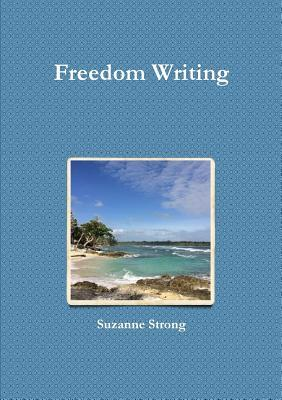 Freedom Writing by Suzanne Strong