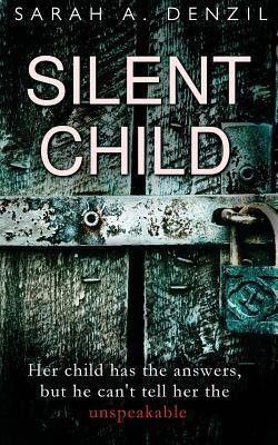 Silent Child by Sarah A. Denzil