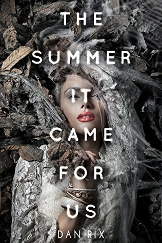 The Summer It Came for Us by Dana Elbert-Riqs