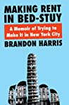 Making Rent in Bed-Stuy: A Memoir of Class Warfare in America's Most Expensive City