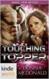 Touching Topper (Magic, New Mexico; My Crazy Alien Romance #2)