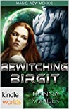 Bewitching Birgit (Magic, New Mexico Kindle World; Zolon Warriors Book 1)