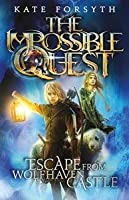 Escape From Wolfhaven Castle (Impossible Quest Book 1)