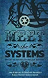 Meet the Systems: Stories of Regimes, Formulas, and Schemes: 3rd Annual NaNo Los Angeles Anthology (Annual NaNo Los Angeles Short Story Anthology)