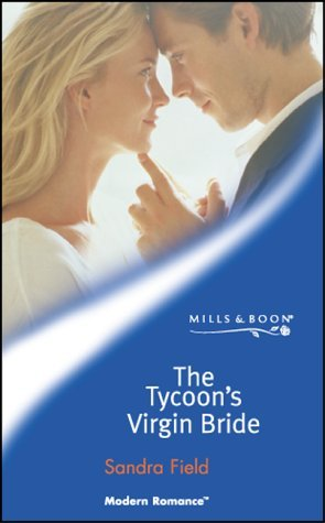 The Tycoon's Virgin Bride by Sandra Field