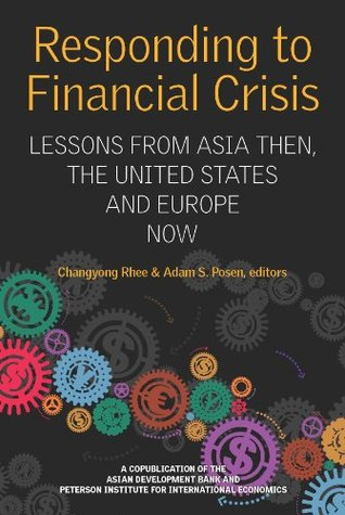 Responding To Financial Crisis: Lessons from Asia Then, The United States and Europe Now (Peterson Institute for International Economics - Publication)