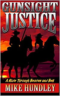 Gunsight Justice (A Ride Through Heaven And Hell #1)