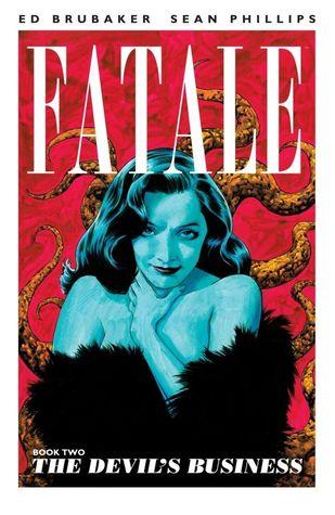 Fatale, Vol. 2: The Devil's Business