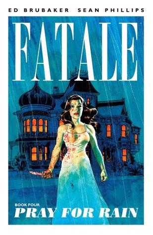 Fatale, Vol. 4: Pray for Rain