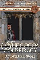 The Cocoa Conspiracy (Lady Arianna Regency Mystery, #2)