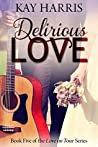 Delirious Love (Love on Tour, #5)