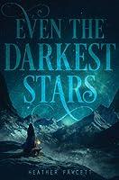 Even the Darkest Stars (Even the Darkest Stars, #1)