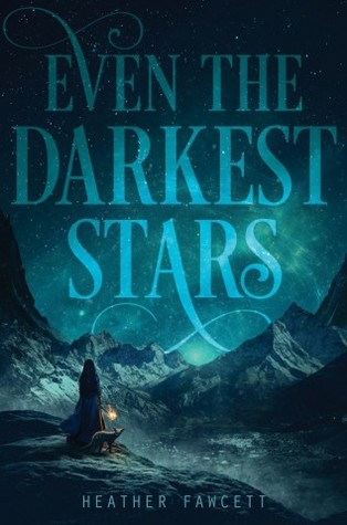 Even the Darkest Stars (Even the Darkest Stars, #1)