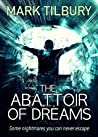 The Abattoir of Dreams