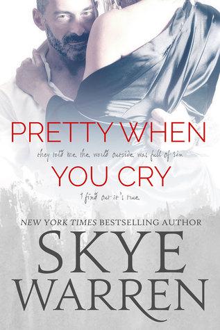 Pretty When You Cry (Stripped) Bk 3 - Skye Warren