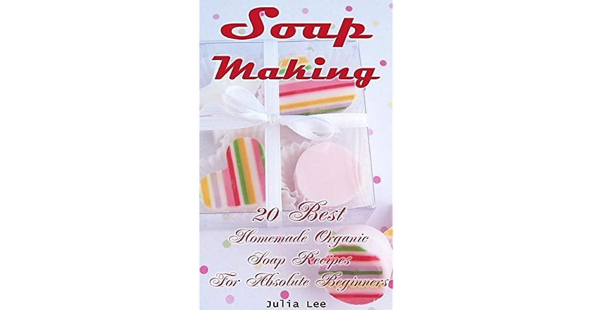 20 Best Homemade Organic Soap Recipes