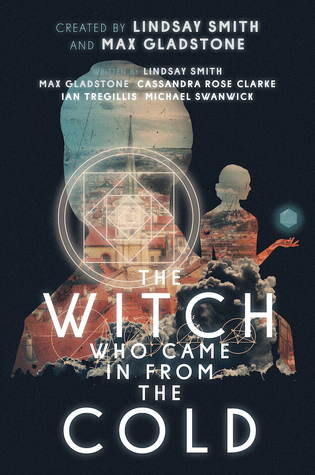 The Witch Who Came in from the Cold by Lindsay  Smith