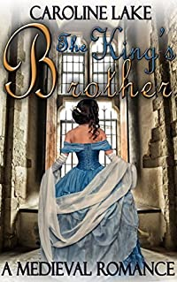 Romance: The King's Brother: A Medieval Affair Romance