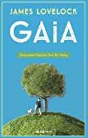 Gaia: Dünyadaki Yaşama Yeni Bir Bakış