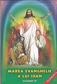 Marea Evanghelie a lui Ioan (vol. 9)