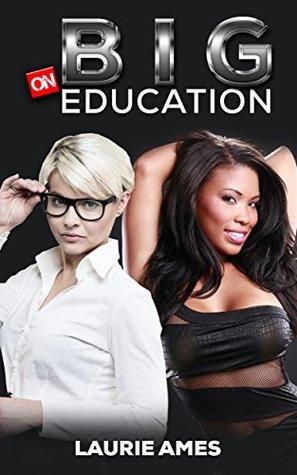 Big On Education: Interracial Lesbian Romance: BBW Romance, Older lesbian woman, Provocative Romance, First Time, Fun Romance, First time lesbian