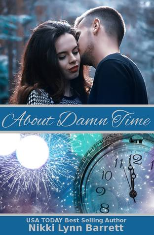About Damn Time (Life Won't Wait, #2)