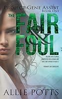 The Fair & Foul (Project Gene Assist #1)