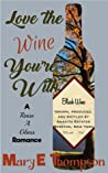 Love The Wine You're With (Raise A Glass, #1)