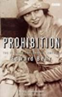 Prohibition: The 13 Years That Changed America (BBC Books)