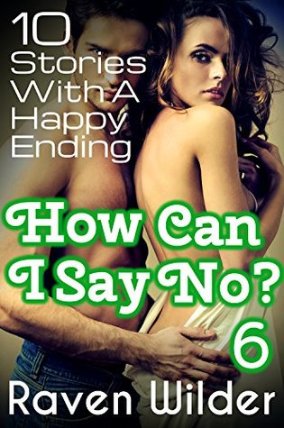How Can I Say No 6 - 10 Stories With A Happy Ending