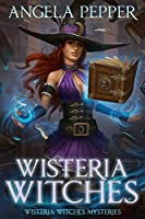 Wisteria Witches (Wisteria Witches #1)