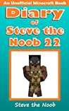 Diary of Steve the Noob 22 (An Unofficial Minecraft Book) (Minecraft Diary of Steve the Noob Collection)