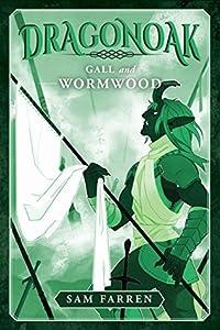 Dragonoak: Gall and Wormwood (Dragonoak, #3)