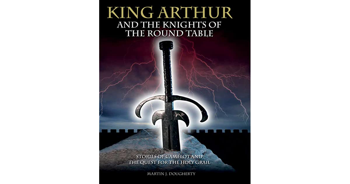a literary analysis of the legends of king arthur of britain and his knights of the round table Character analysis although king arthur is one of the most well-known figures in the world,  in romances, however, arthur is most often overshadowed by his knights, staying mainly in the background as the source and the inspiration behind their great chivalric deeds the first written chronicle of arthur's adventures comes from nennius, a monk  but it was wace, who using.