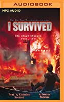 I Survived the Great Chicago Fire, 1871: Book 11 of the I Survived Series