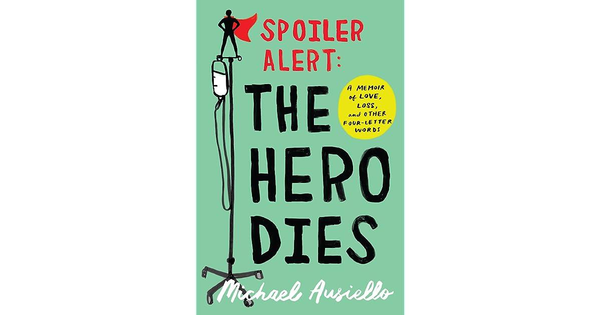 Spoiler Alert The Hero Dies By Michael Ausiello