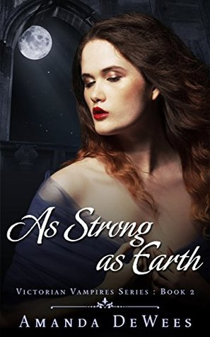 As Strong as Earth (Victorian Vampires #2)