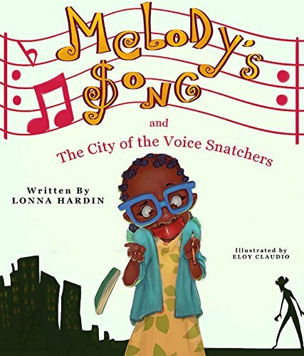 Melodys Song and the City of Voice Snatchers Lonna Hardin