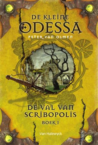 De kleine Odessa - De val van Scribopolis - boek 1 (De kleine Odessa #3)