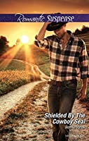 Shielded By The Cowboy SEAL (SOS Agency Book 2)