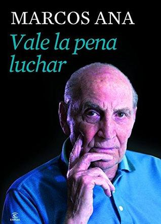 Vale la pena luchar by Marcos Ana