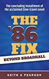 Beyond Broadhall (The '86 Fix #2)